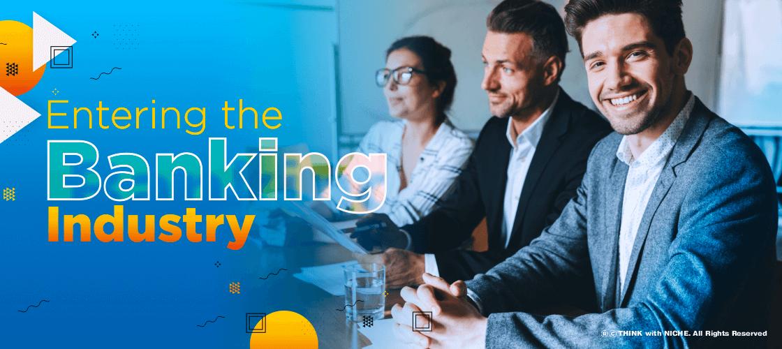 Entering The Banking Indu