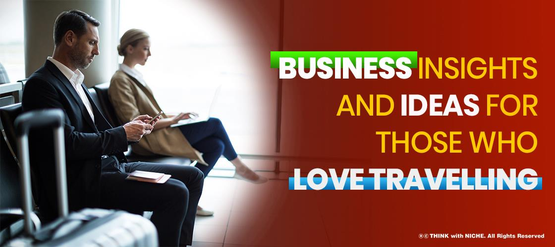 business-insights-and-ideas-for-those-who-love-travelling