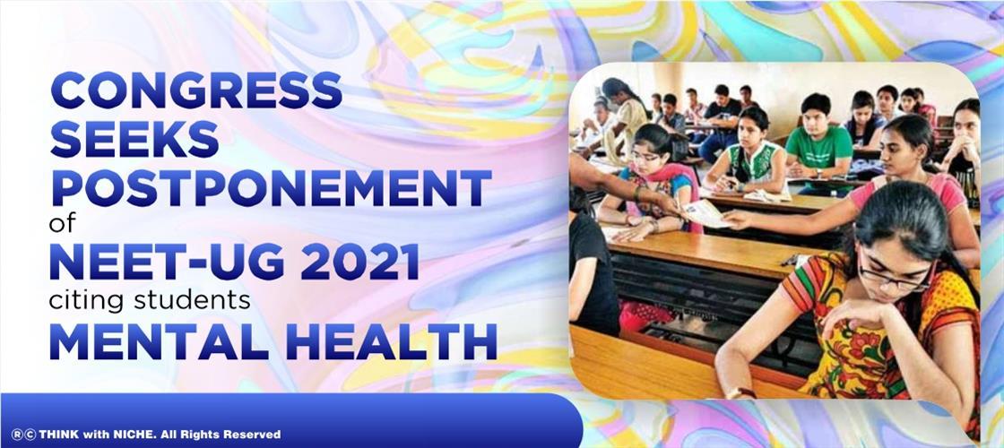 congress-seeks-postponement-of-neet-ug-2021-citing-students'-'mental-health-