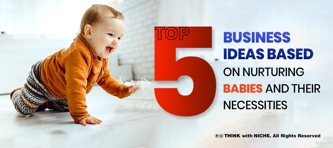 top-5-business-ideas-based-on-nurturing-babies-and-their-necessities