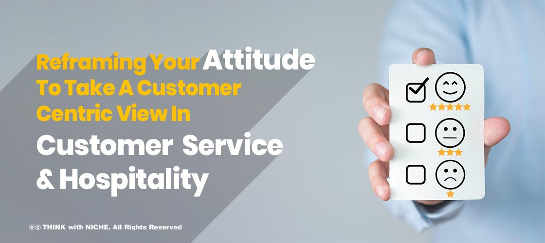 reframing-your-attitude-to-take-a-customer-centric-view-in-customer-service-and-hospitality