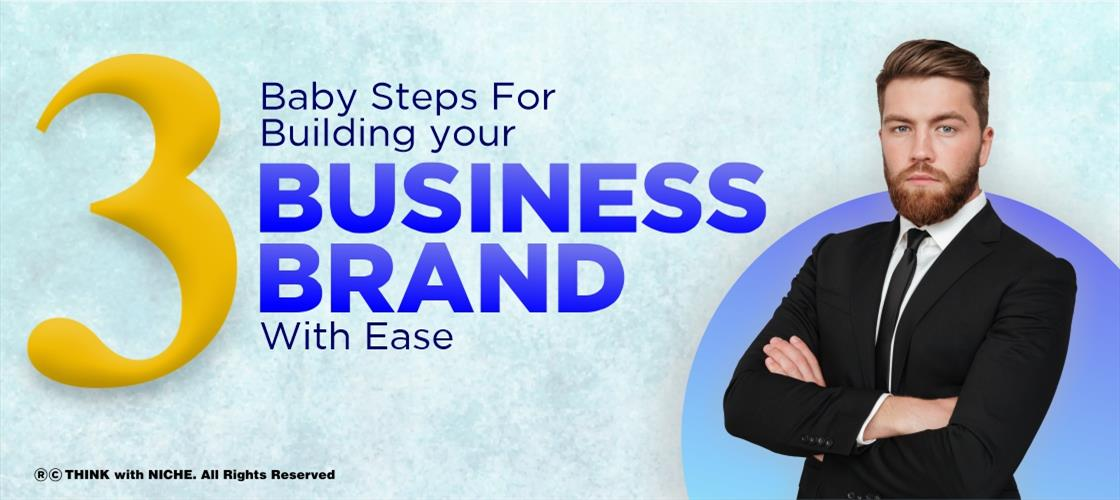 3-baby-steps-for-building-your-business-brand-with-ease